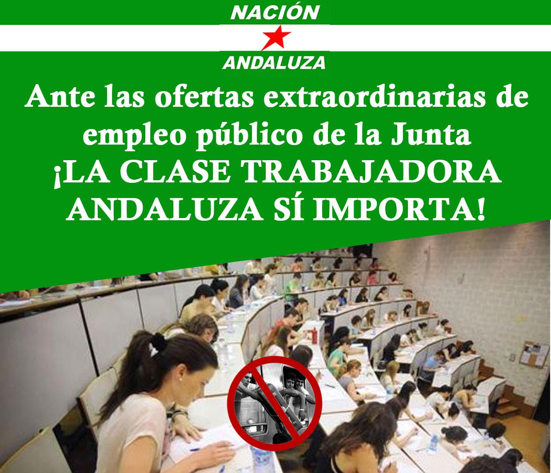 Nación Andaluza ante las ofertas extraordinarias de empleo público de la Junta ¡La clase trabajadora andaluza sí importa!