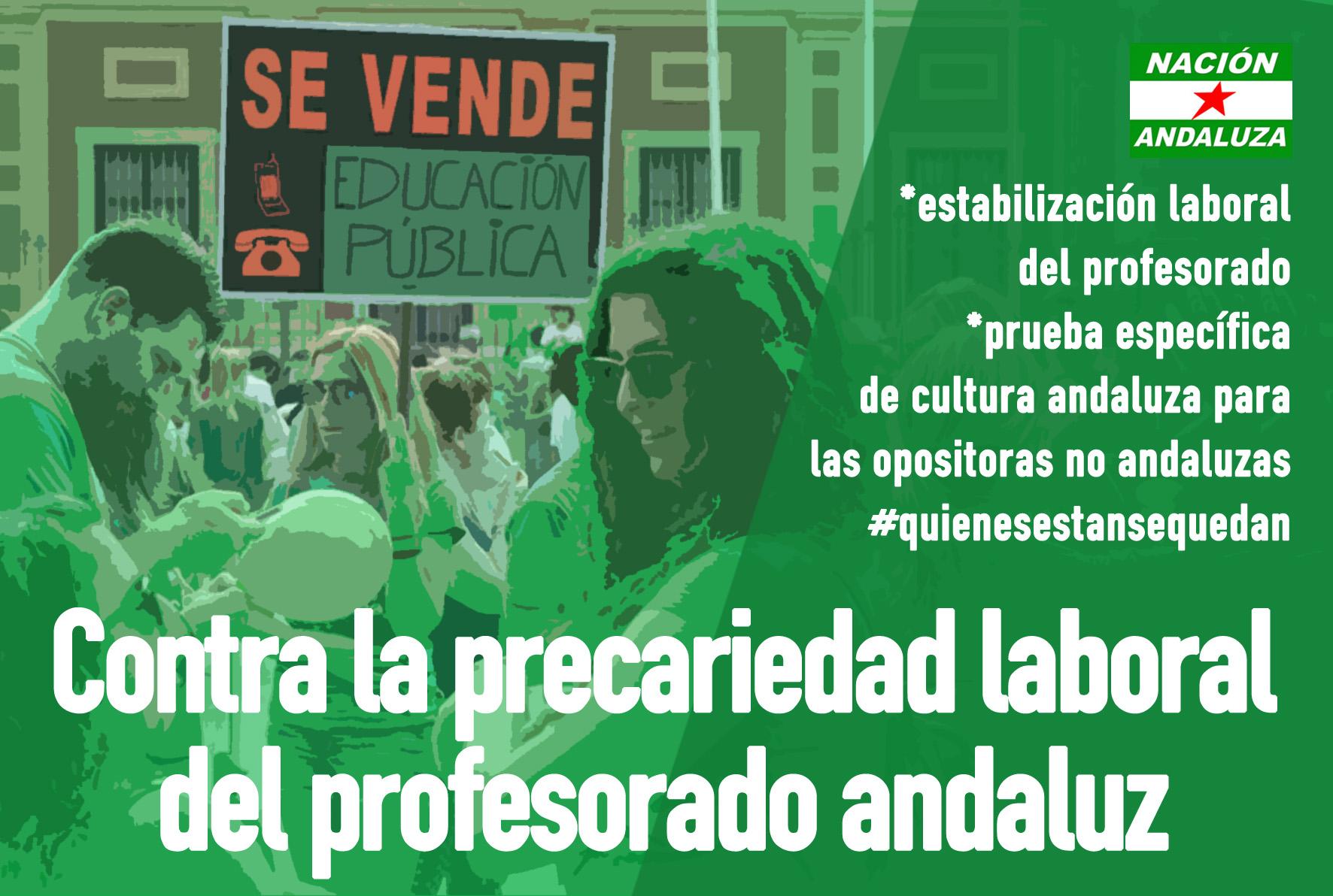 Nación Andaluza con las reivindicaciones del profesorado interino andaluz.  Quienes están se quedan.