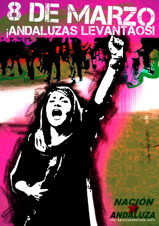 Nación Andaluza ante la huelga feminista del 8 de Marzo. Por un feminismo andaluz, de clase y combativo ¡Las andaluzas paramos!