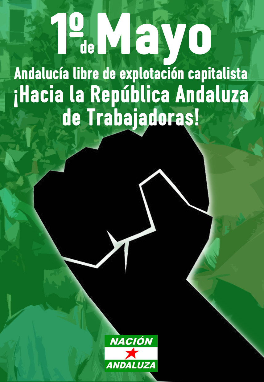 Nación Andaluza ante el 1º de mayo; Día Internacional de la clase obrera