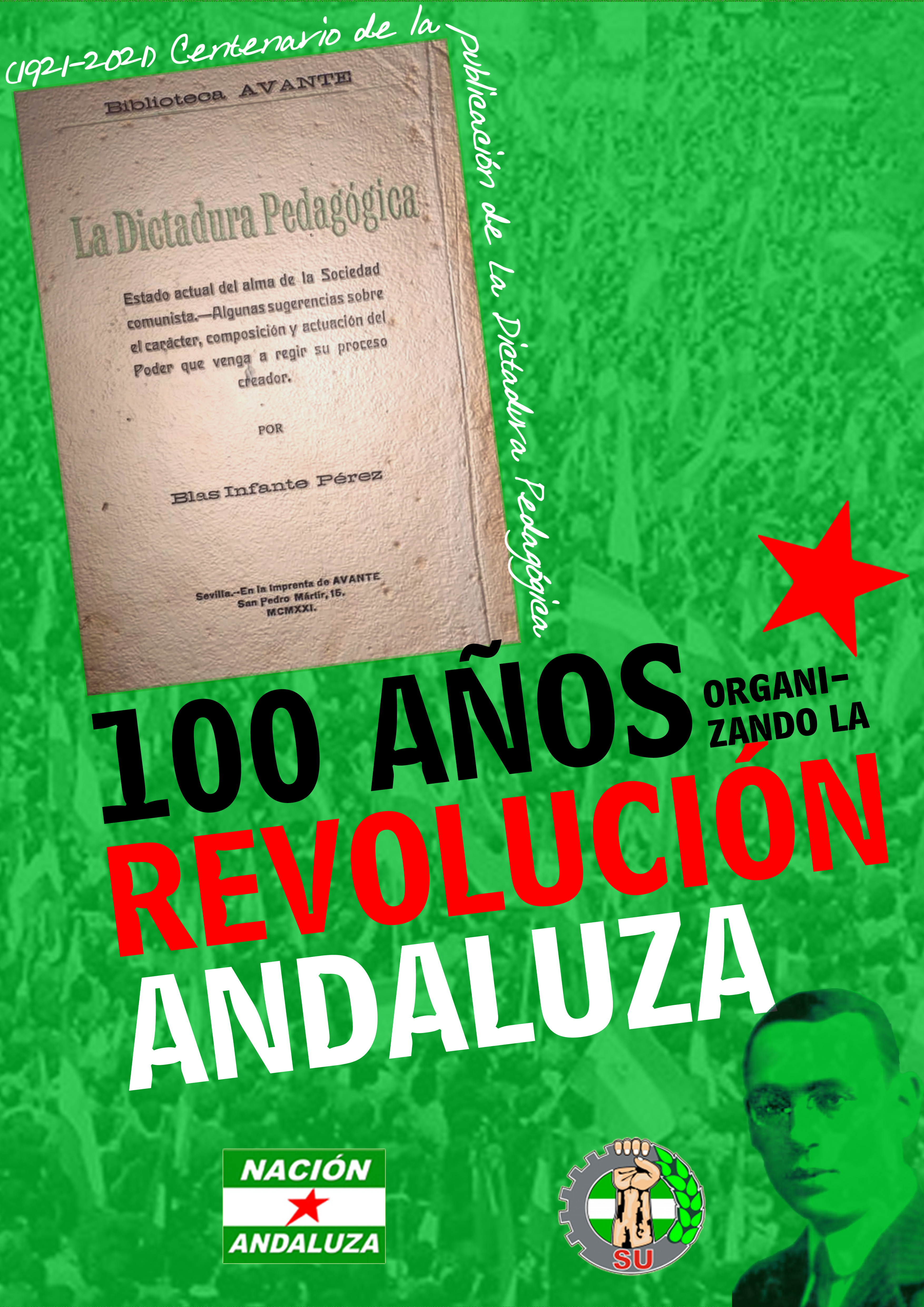 Comunicado conjunto del Sindicato Unitario de Andalucía y Nación Andaluza ante el centenario de la publicación de La Dictadura Pedagógica de Blas Infante ¡100 años organizando la Revolución Andaluza!