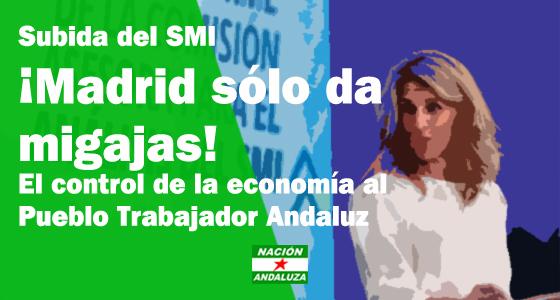 Nación Andaluza ante el incremento del SMI ¡Madrid sólo da migajas para el Pueblo Trabajador Andaluz!